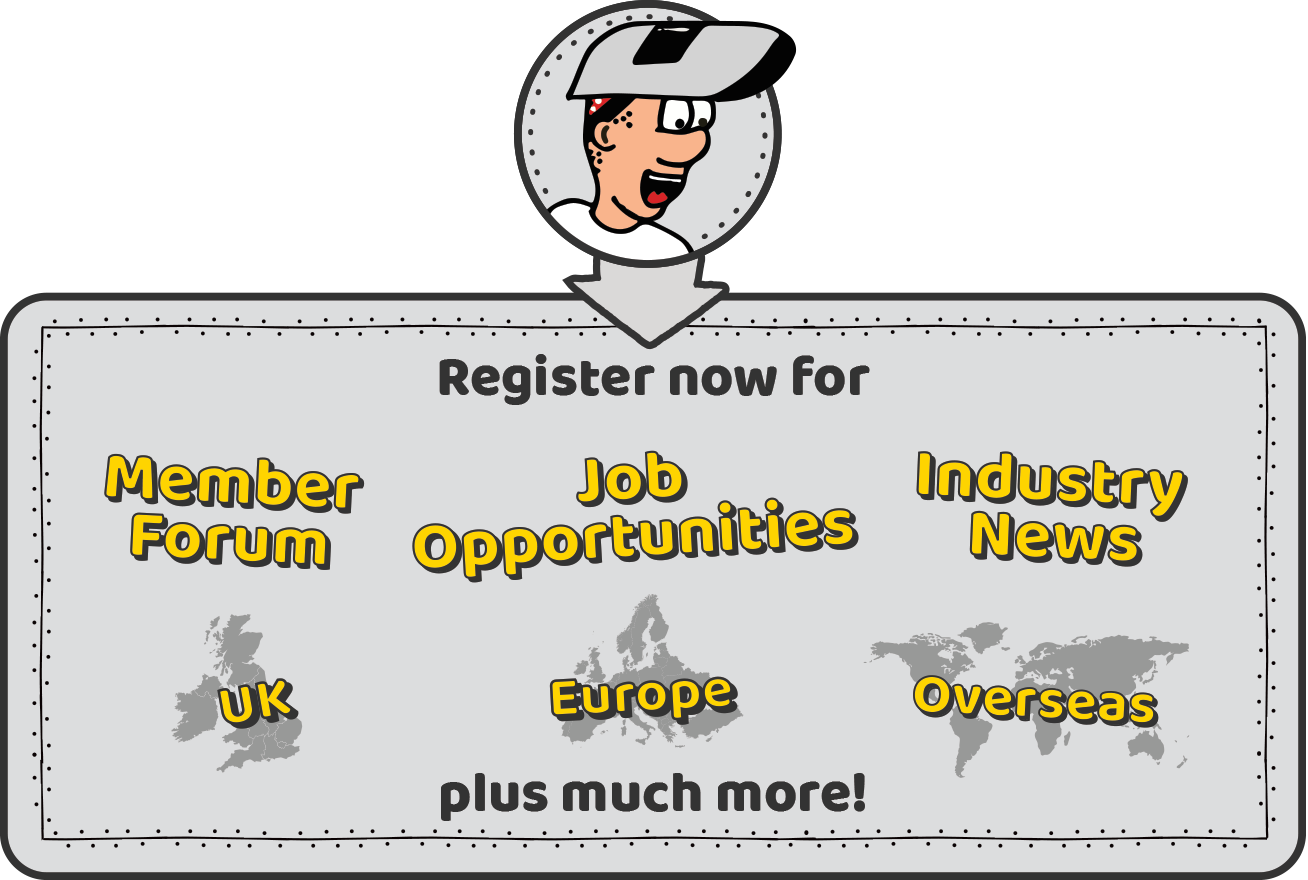 Register now for Member Forum, Job Opportunities, Industry News, UK, Europ, Overseas. Plus much more!